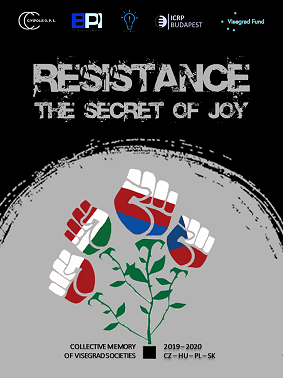 Resistance: the secret of joy – Collective memory of Visegrad societies