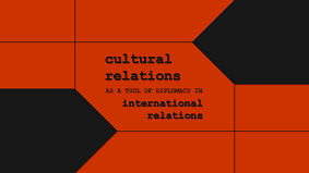 Cultural relations as a tool of diplomacy in international relations